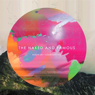 The Naked and Famous - Passive Me, Aggressive You album